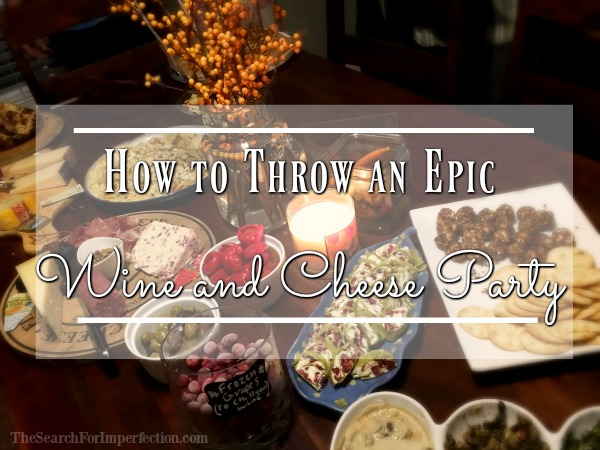 How to Throw an Epic Wine and Cheese Party
