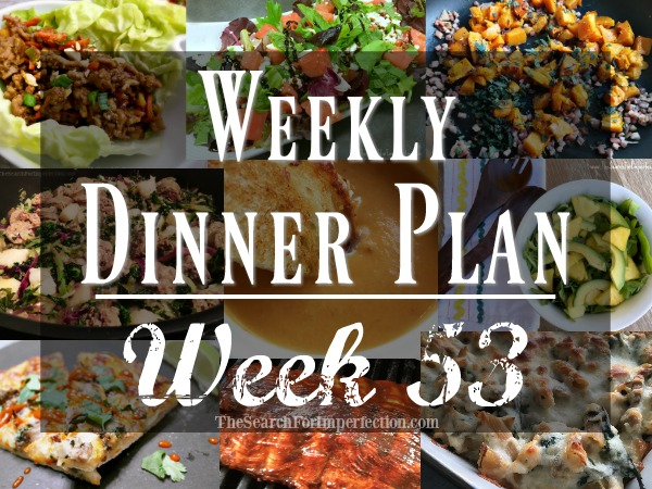Week 53, Weekly Dinner Plan